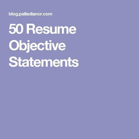 Career Statement: Examples of Career Objectives & Goals